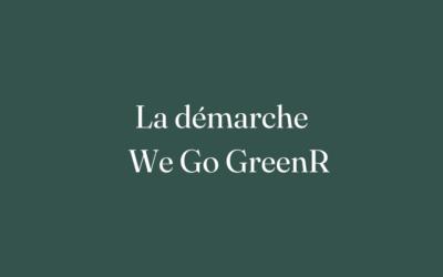 La démarche We Go GreenR